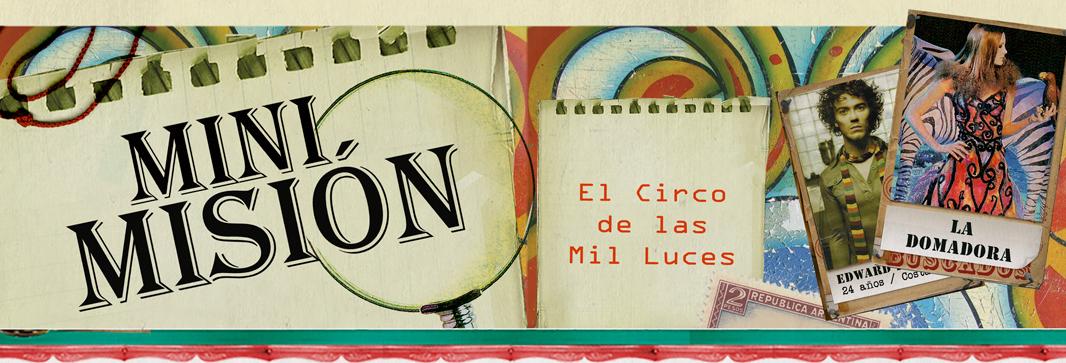 Mini Misión en el Circo de las Mil Luces (encabezado)